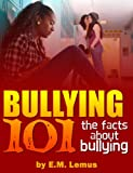 Bullying 101: The Facts About Bullying