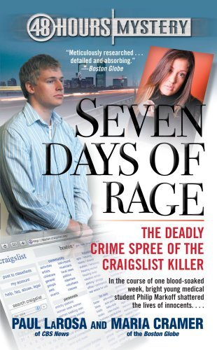 seven-days-of-rage-the-deadly-crime-spree-of-the-craigslist-killer-by-paul-larosa-2010-05-02
