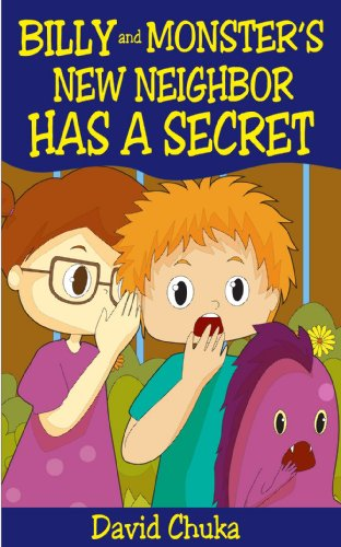Billy And Monster's New Neighbor Has A Secret by David Chuka ebook deal