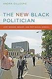 "Andra Gillespie, ""The New Black Politician: Cory Booker, Newark, and Post-Racial America"" (NYU Press, 2012)"