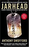 Jarhead: A Marine's Chronicle of the Gulf War and Other Battles (141651340X) by Anthony Swofford