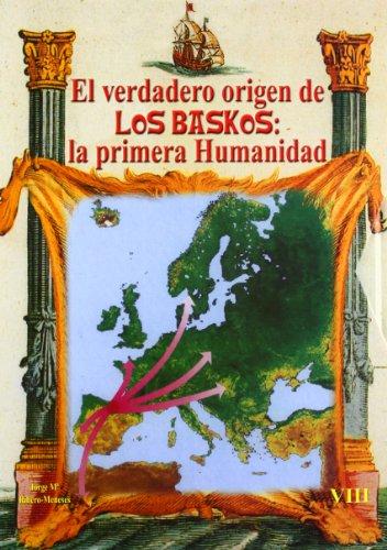 Verdadero Origen De Los Baskos, El - La Primera Humanidad