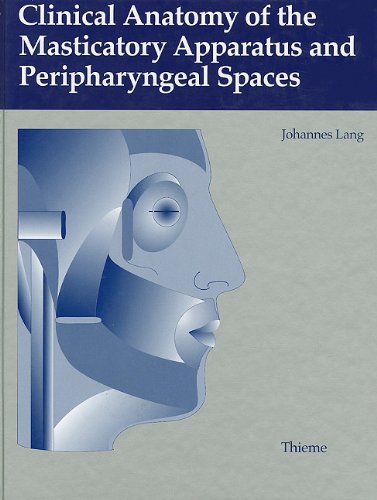 Clinical Anatomy of the Masticatory Apparatus and the Peripharyngeal Spaces