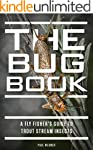 The Bug Book: A Fly Fisher's Guide to...