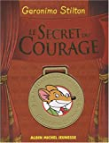 Geronimo Stilton Le Secret Du Courage