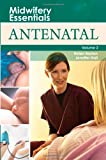 Midwifery Essentials: Antenatal: Volume 2, 1e: Antenatal v. 2