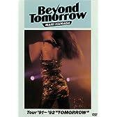 """Beyond Tomorrow Tour '91~'92 """"TOMORROW"""" [DVD]"""