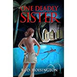 One Deadly Sister (Sandy Reid Mystery Series Book 1) ~ Rod Hoisington