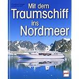 """Mit dem Traumschiff ins Nordmeervon """"Christian Prager"""""""
