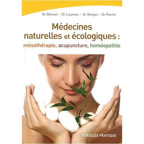 Les médecines naturelles et écologiques : Mésothérapie - Acupuncture - Homéopathie