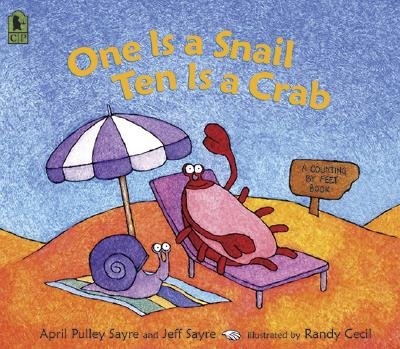 One Is a Snail, Ten Is a Crab: A Counting by Feet Book [1 IS A SNAIL 10 IS A CRAB]