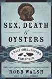 Robb Walsh Sex, Death and Oysters