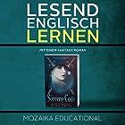 Englisch Lernen: Mit einem Fantasy Roman Hörbuch von  Mozaika Educational, Dima Zales Gesprochen von: Emily Durante, Lidia Buonfino