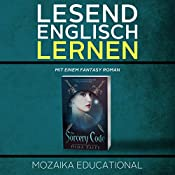 Englisch Lernen: Mit einem Fantasy Roman [Learn English for German Speakers - Fantasy Novel Edition] |  Mozaika Educational, Dima Zales