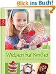 Weben f�r Kinder: Mit Ideen zur Herst...