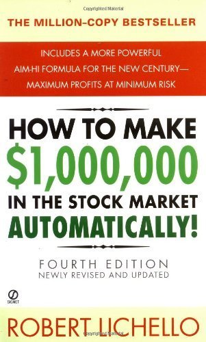 How to Make 1,000,000 in the Stock Market Automatically: (4th Edition) by Lichello, Robert 4 Reissue edition (2001) Mass Market Paperback