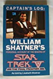 """Captain's Log: William Shatner's Personal Account of the Making of """"Star Trek V - The Final Frontier"""""""