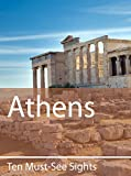Ten Must-See Sights: Athens