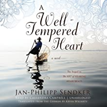 A Well-Tempered Heart: A Novel Audiobook by Jan-Philipp Sendker Narrated by Cassandra Campbell