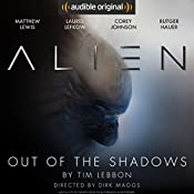 Alien: Out of the Shadows: An Audible Original Drama | Tim Lebbon, Dirk Maggs