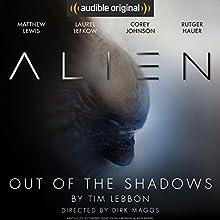 Alien: Out of the Shadows: An Audible Original Drama Performance Auteur(s) : Tim Lebbon, Dirk Maggs Narrateur(s) : Rutger Hauer, Corey Johnson, Matthew Lewis, Kathryn Drysdale, Laurel Lefkow, Andrea Deck, Mac McDonald