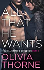 All That He Wants (The Billionaire's Seduction Part 1)