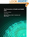The Economics of Health and Health Ca...