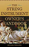 img - for The String Instrument Owner's Handbook book / textbook / text book