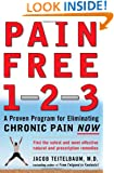 Pain Free 1-2-3: A Proven Program for Eliminating Chronic Pain Now