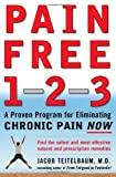 img - for Pain Free 1-2-3: A Proven Program for Eliminating Chronic Pain Now book / textbook / text book