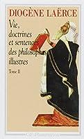 Vie, doctrines et sentences des philosophes illustres, tome 2
