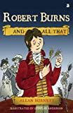Robert Burns and All That (And All That)