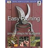 Easy Pruning Simple Steps To Success (Royal Horticultural Society) (RHS Simple Steps to Success)by Colin Crosbie