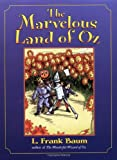 The Marvelous Land of Oz (Books of Wonder) (0064409635) by Baum, L. Frank