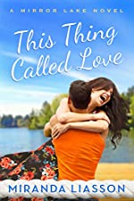 This Thing Called Love (A Mirror Lake Novel Book 1)