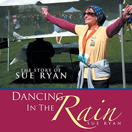 Dancing in the Rain: The Story of Sue Ryan