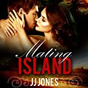 Mating Island Audiobook by JJ Jones Narrated by Frankie Daniels