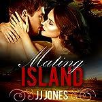 Mating Island | JJ Jones