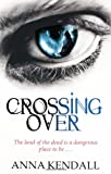 Crossing Over. Anna Kendall