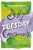 The New York Times Best of Tuesday Crosswords: 75 of Your Favorite Easy Tuesday Crosswords from The New York Times (New York Times Best Crosswords)