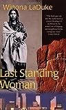 Last Standing Woman (History & Heritage) (0896584526) by Laduke, Winona