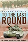 To The Last Round: The Epic British S...