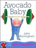Avocado Baby (Mini Treasure) (0099400022) by John Burningham
