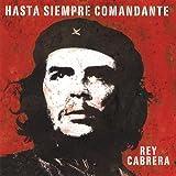 echange, troc Rey Cabrera - Hasta Siempre Comandante