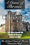 A Game of Thrones: Feast of Characters - The Juice Inside the Game of Thrones Series on HBO (The Game of Thrones Character Guide)