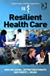 Resilient Health Care. Edited by Erik...