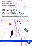 img - for Closing the Capabilities Gap: Renegotiating Social Justice for the Young book / textbook / text book