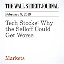 Tech Stocks: Why the Selloff Could Get Worse Other by Dan Gallagher, Justin Lahart Narrated by Alexander Quincy