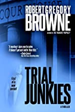 Trial Junkies (A Trial Junkies Thriller)