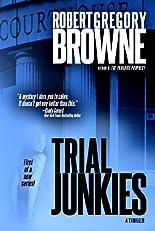 Trial Junkies (A Trial Junkies Thriller)